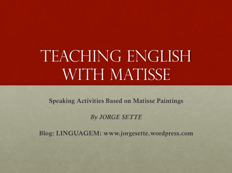 TEACHING ENGLISH WITH MATISSE