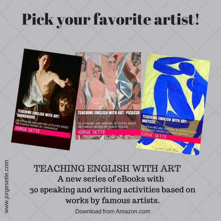Click on the image above to access the KINDLE STORE: Teaching English with Art: Matisse, Picasso, Caravaggio, Monet, Norman Rockwell