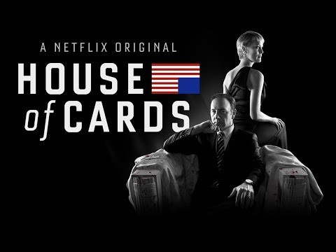 House of Cards - Netflix.